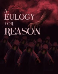 Eulogy for Reason, A